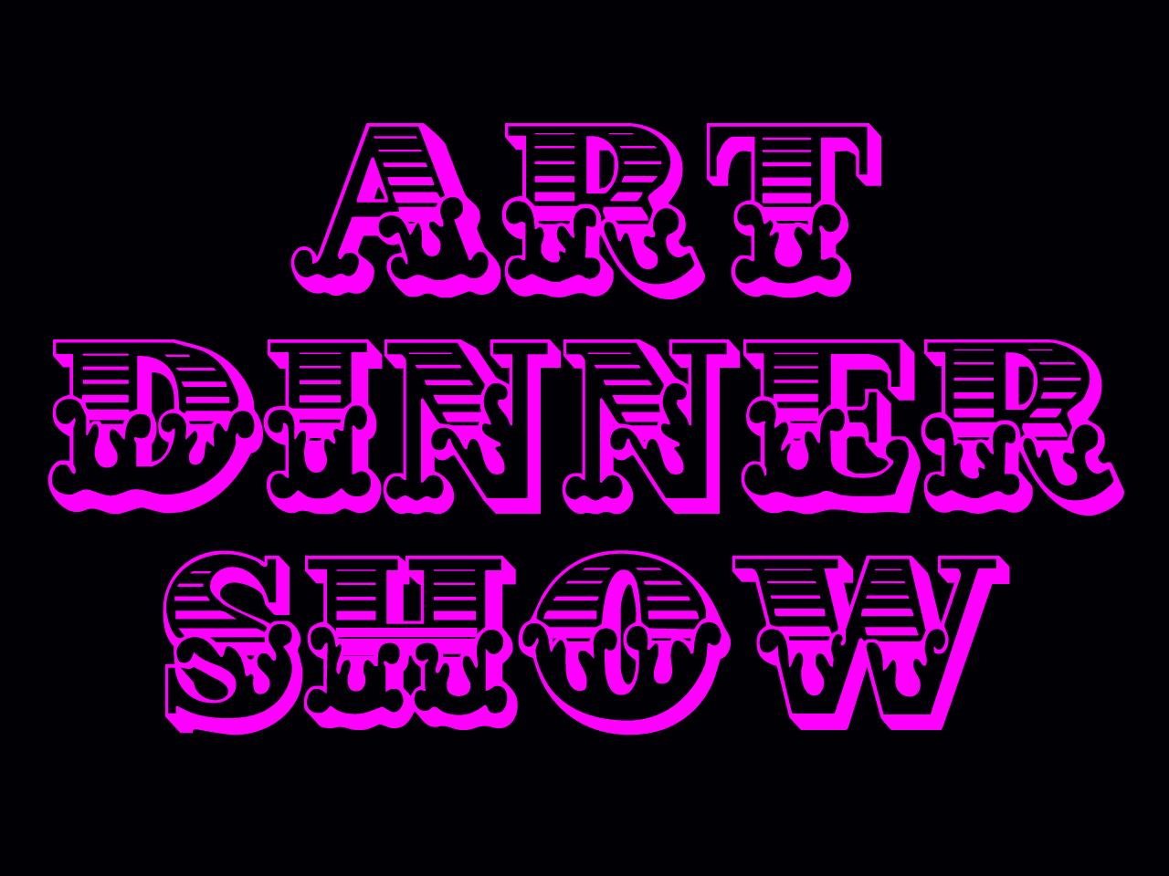 Art Dinner Show♥LOVE