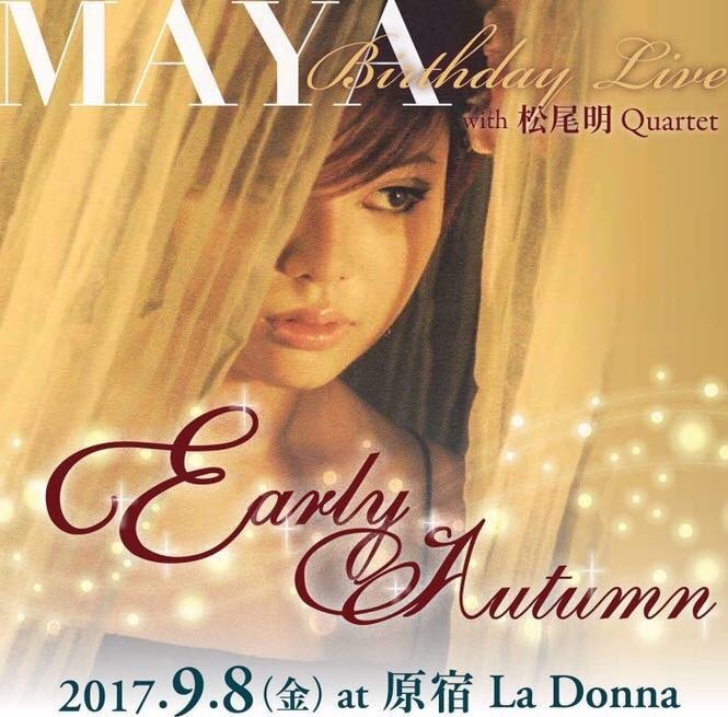 Early Autumn MAYA Birthday Live